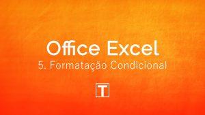 Excel: Formatação Condicional