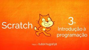 Scratch: 3. Introdução à Programação