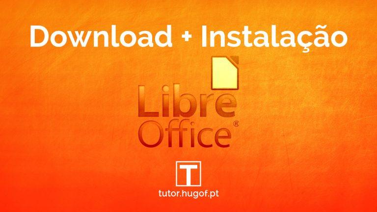 LibreOffice: descarregar e instalar
