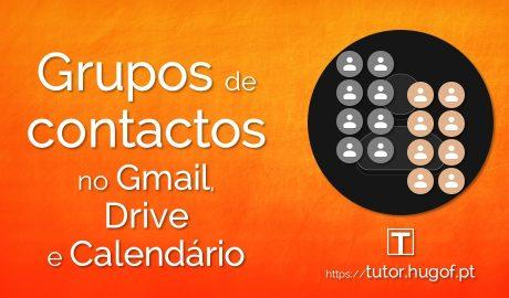 Grupos de contactos no Gmail, Drive e Calendário