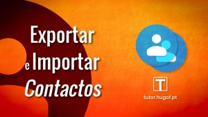 importar e exportar contactos googlr