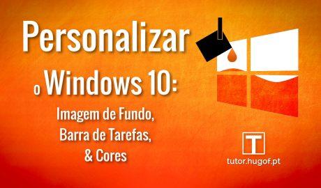 Windows personalizar o aspeto fundo, cores, barra de tarefas