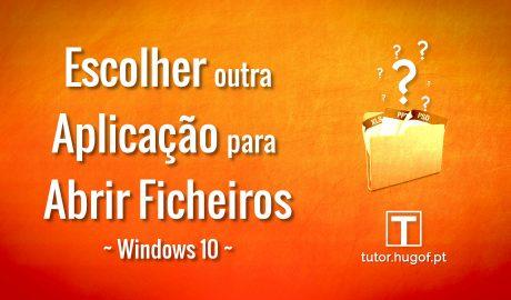 escolher app para abrir ficheiros no windows 10